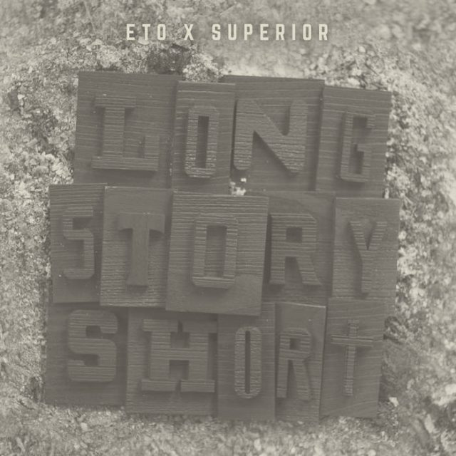 Eto x Superior - Long Story Short copertina album