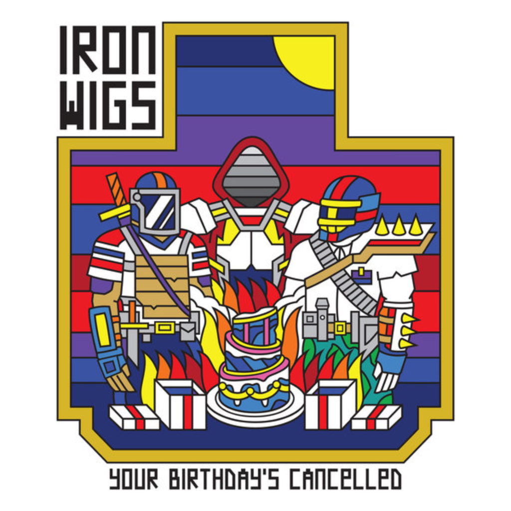 Iron Wigs - Your Birthday's Canceled Recensione