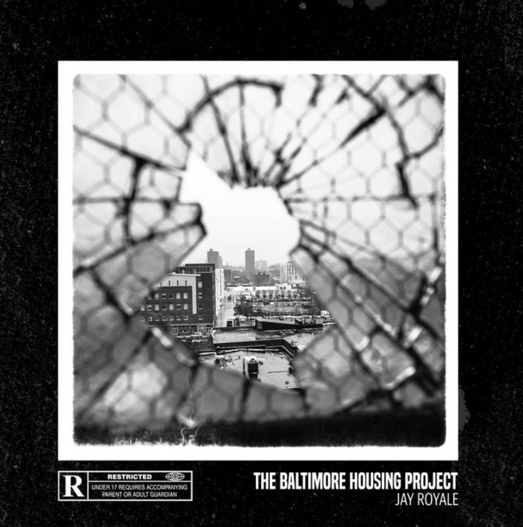 """Jay Royale's """"The Baltimore Housing Project"""" album cover art."""