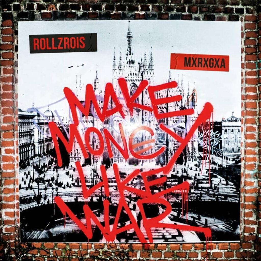 Rollz Rois - Make Money Like War - Recensione album