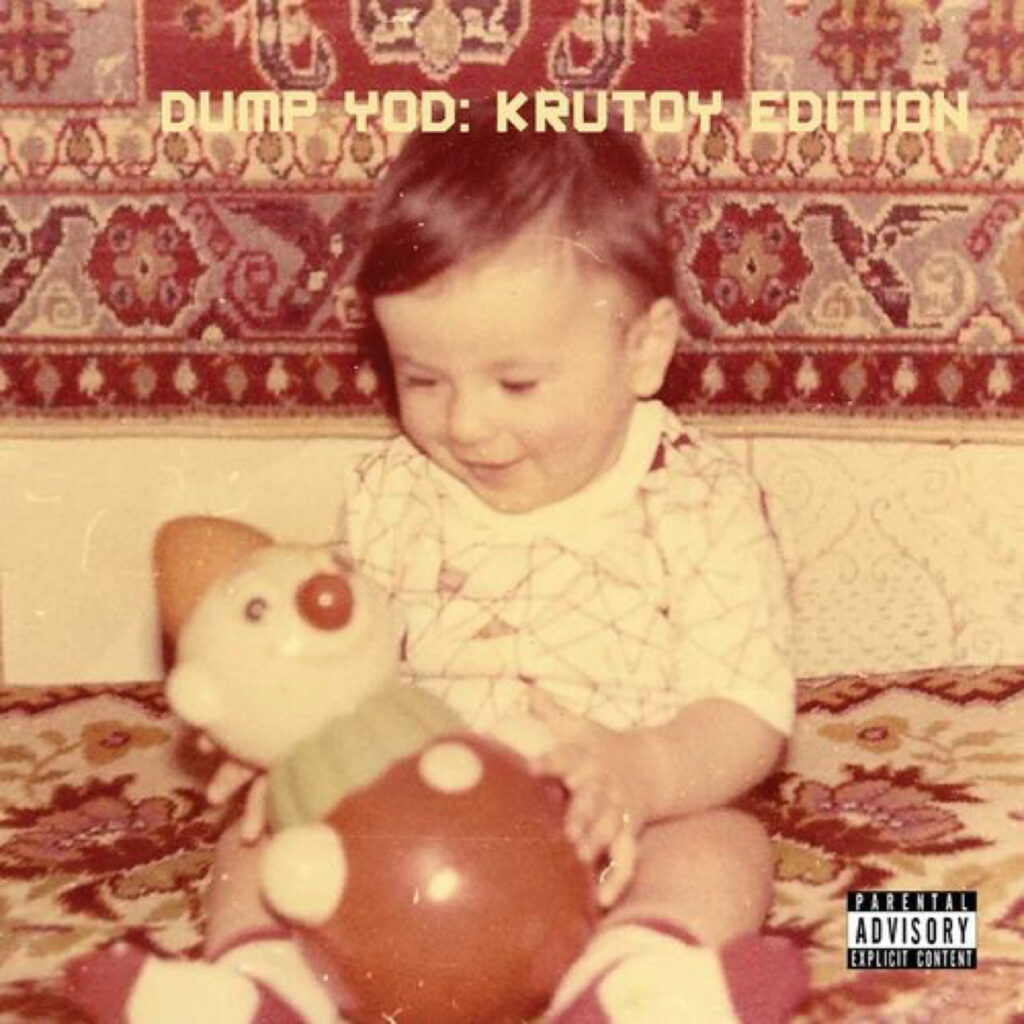 Your Old Droog - Dump Yod: Krutoy Edition album review